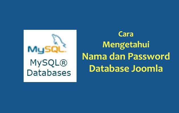 Cara Mengetahui Nama dan Password Database Joomla