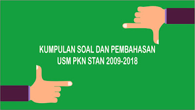 Download Kumpulan Soal dan Pembahasan USM PKN STAN 2009 - 2018