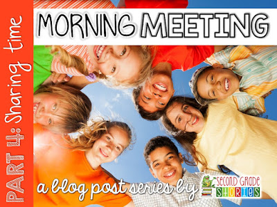 Morning Meeting: Part 4 Sharing Time Helping students build connections and practice listening and speaking skills.