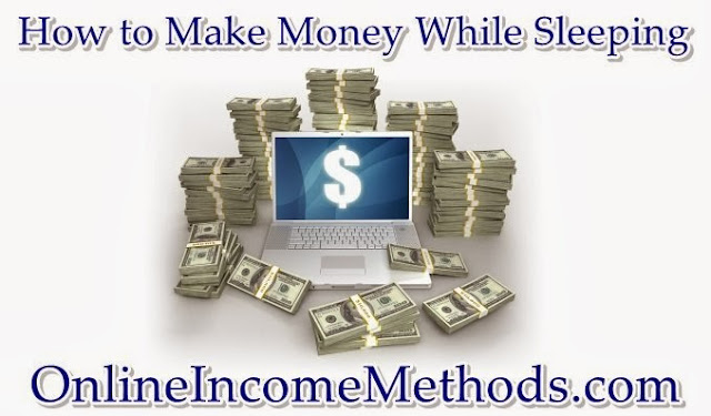 How to Earn Money Online, While You are Sleeping?