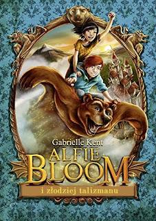 """Alfie Bloom i złodziej talizmanu"" Gabrielle Kent"