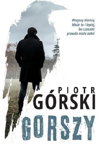 """Gorszy"" Piotr Górski"