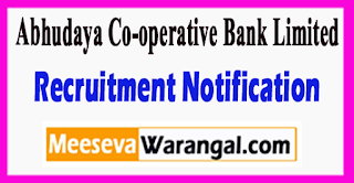 Abhudaya Co-operative Bank Limited Recruitment Notification 2017 Last Date Within 7 Days
