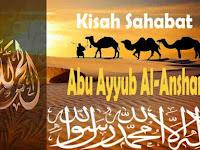 Kisah Sahabat Abu Ayyub Al-Anshari