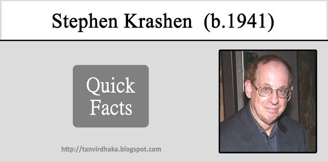 Stephen Krashen Quick Facts
