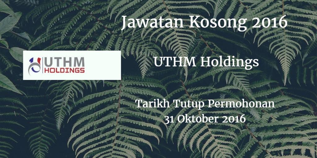 Jawatan Kosong UTHM Holdings 25 Oktober 2016