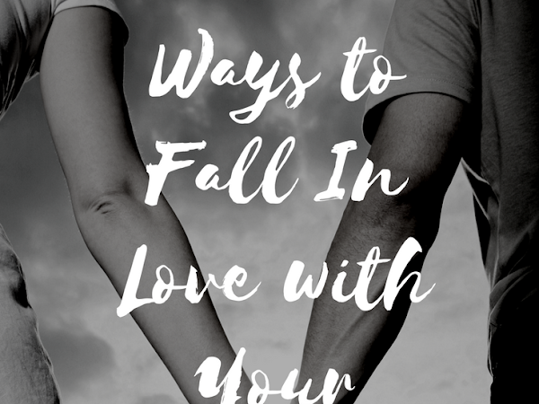 5 Ways to Fall In Love with Your Spouse All Over Again
