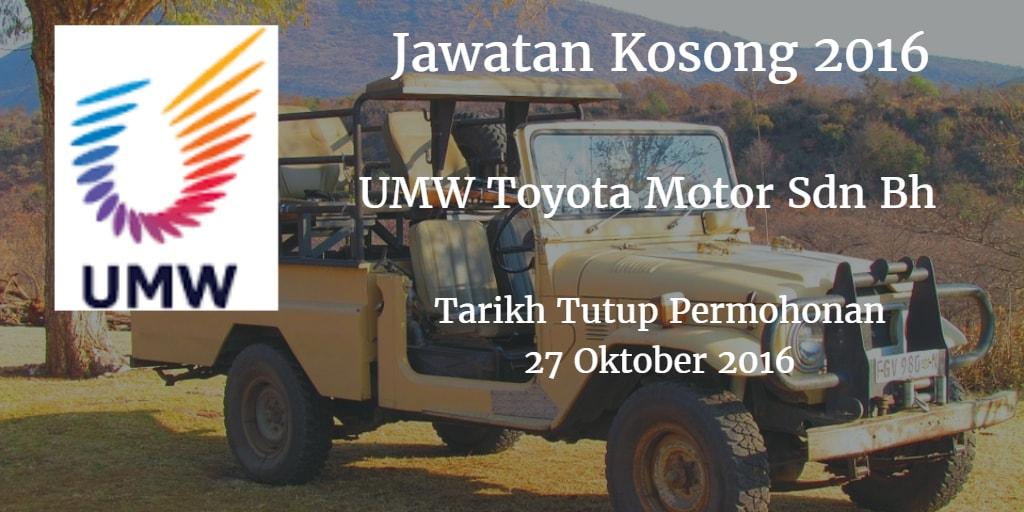 Jawatan Kosong UMW Toyota Motor Sdn Bhd 27 Oktober 2016