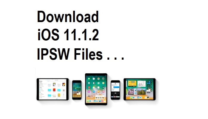 Download iOS 11.1.2 IPSW Files