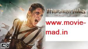 Manikarnika (2019) Hindi Movie Download(www.movie-mad.in)