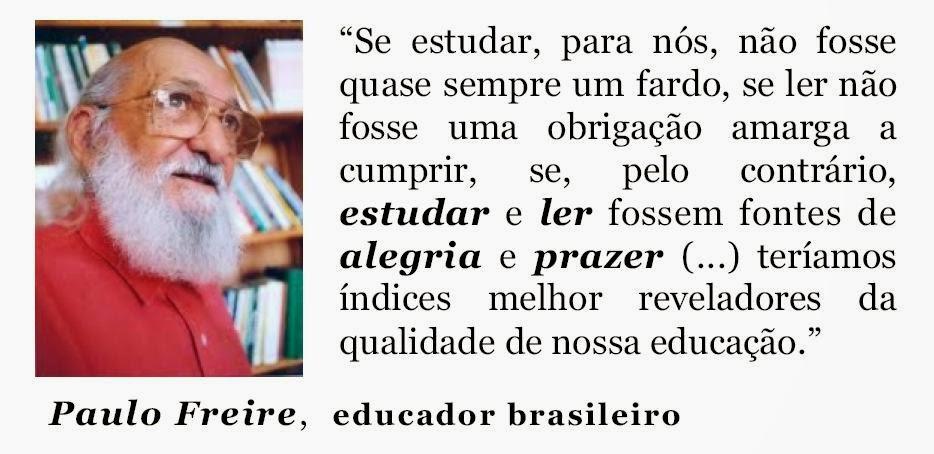Arte, Cidadania, Comunicação: Paulo Freire, educador brasileiro - Frases