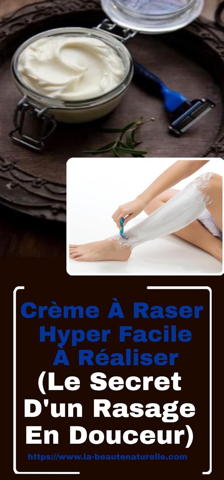Crème À Raser Hyper Facile À Réaliser (Le Secret D'un Rasage En Douceur)