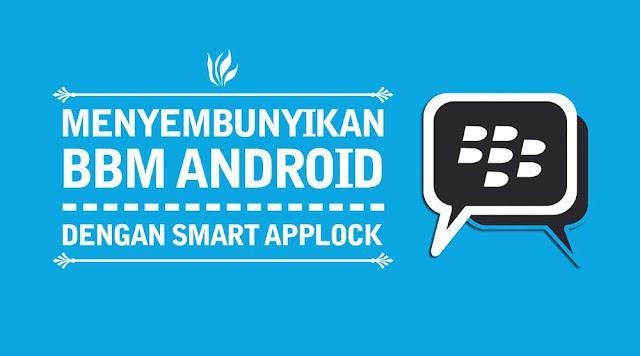 Cara Menyembunyikan Aplikasi BBM di Android