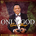 """Great Life Entertainment presents Sam Okenye in the new single """"Only God"""""""