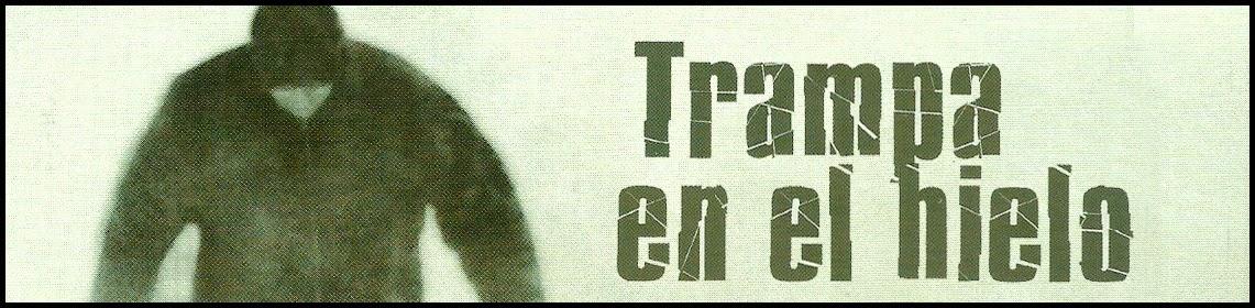 http://chronicle-cover.blogspot.com.es/2014/07/resena-trampa-en-el-hielo.html