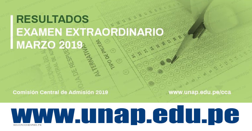 Resultados UNA Puno 2019 (1 Marzo) Lista de Ingresantes - Examen de Admisión Extraordinario - Universidad Nacional del Altiplano UNAP - www.unap.edu.pe