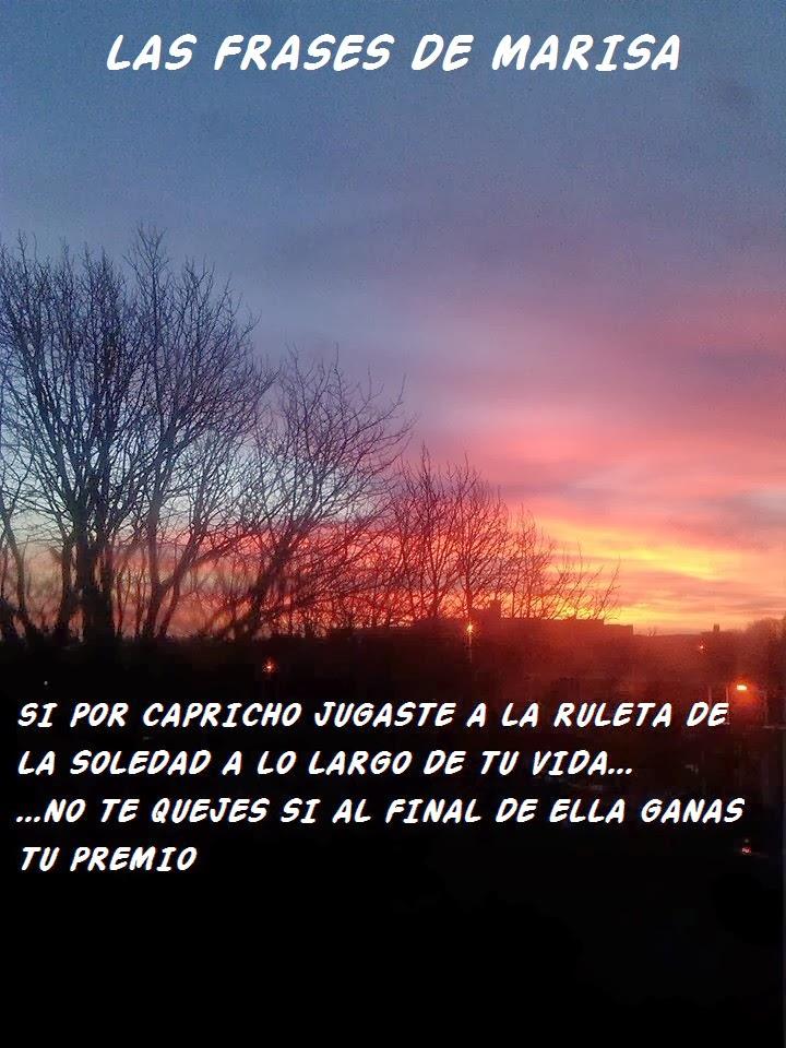 Las Frases De Marisa La Ruleta De La Soledad