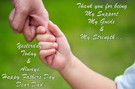 Happy Father's day wishes for father: thank you for being my support my guide and my strength