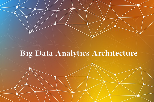 big data analytics architecture