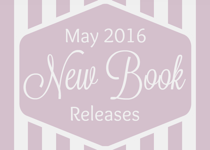 May 2016 New Book Releases Journey Through Fiction