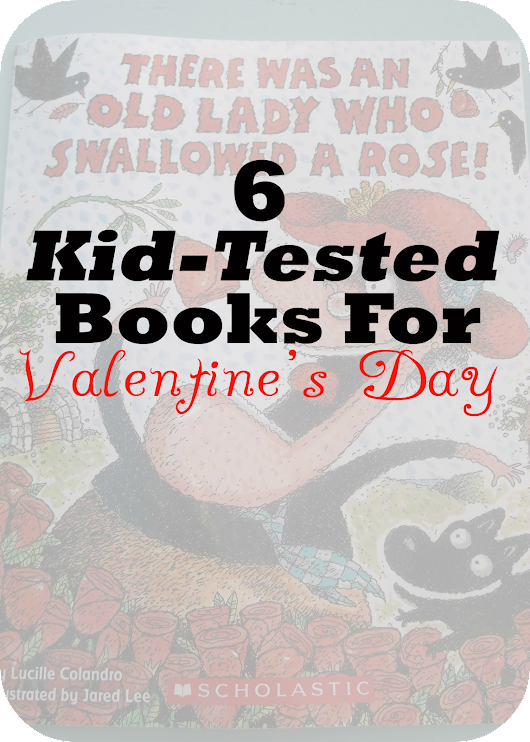 6 Kid-Tested Books for Valentine's Day