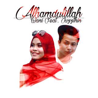 Wani - Alhamdulillah (feat. Juzzthin) MP3