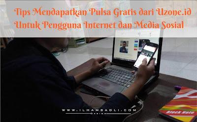 Tips Mendapatkan Pulsa Gratis dari Uzone.id Untuk Pengguna Internet dan Media Sosial