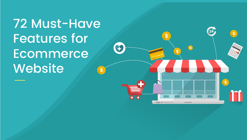 72 Must Have Features for Ecommerce Website Design (infographic)
