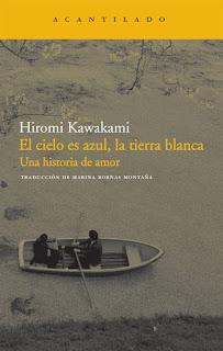 """""""El cielo es azul, la tierra blanca"""" de Hiromi Kawakami"""