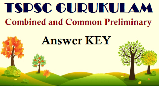 TS State, Answer Key, TSPSC, TS Gurukulam, TS Results, Preliminary Exam, TS Recruitment