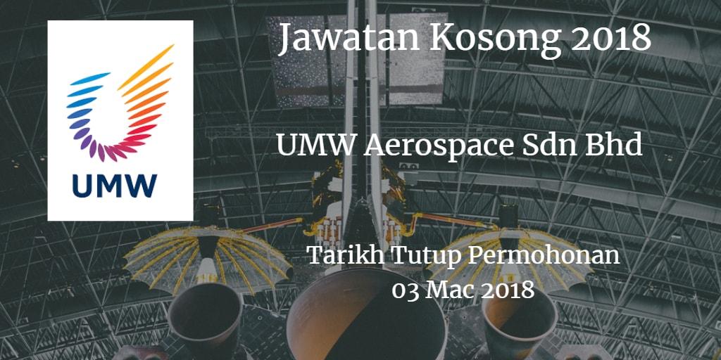 Jawatan Kosong UMW Aerospace Sdn Bhd 03 Mac 2018
