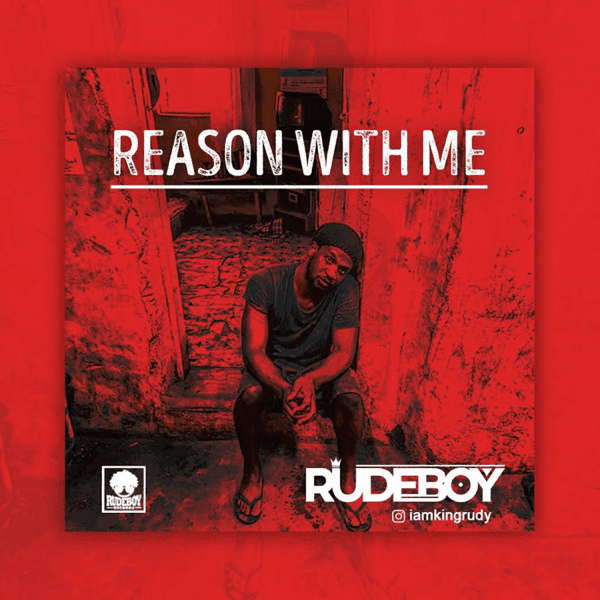 [ MUSIC ]  Rudeboy – Reason With Me   MP3 DOWNLOAD