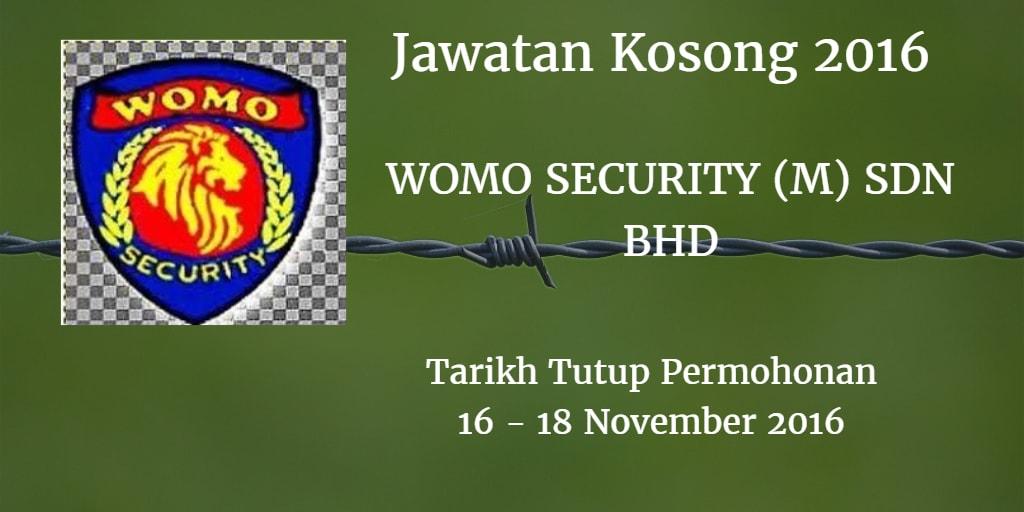 Jawatan Kosong WOMO SECURITY (M) SDN BHD 16 - 18 November 2016