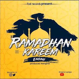 AUDIO | Engine - Ramadhan Kareem Mp3 |