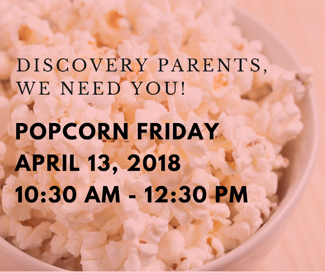 Discovery Parents - Popcorn Friday Signup April 13, 2018