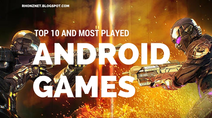 Top 10 and Most played Android games of April 2017 ...