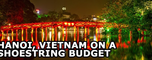 Hanoi, Vietnam on a Shoestring Budget | 4 days for only PHP 5,315.00