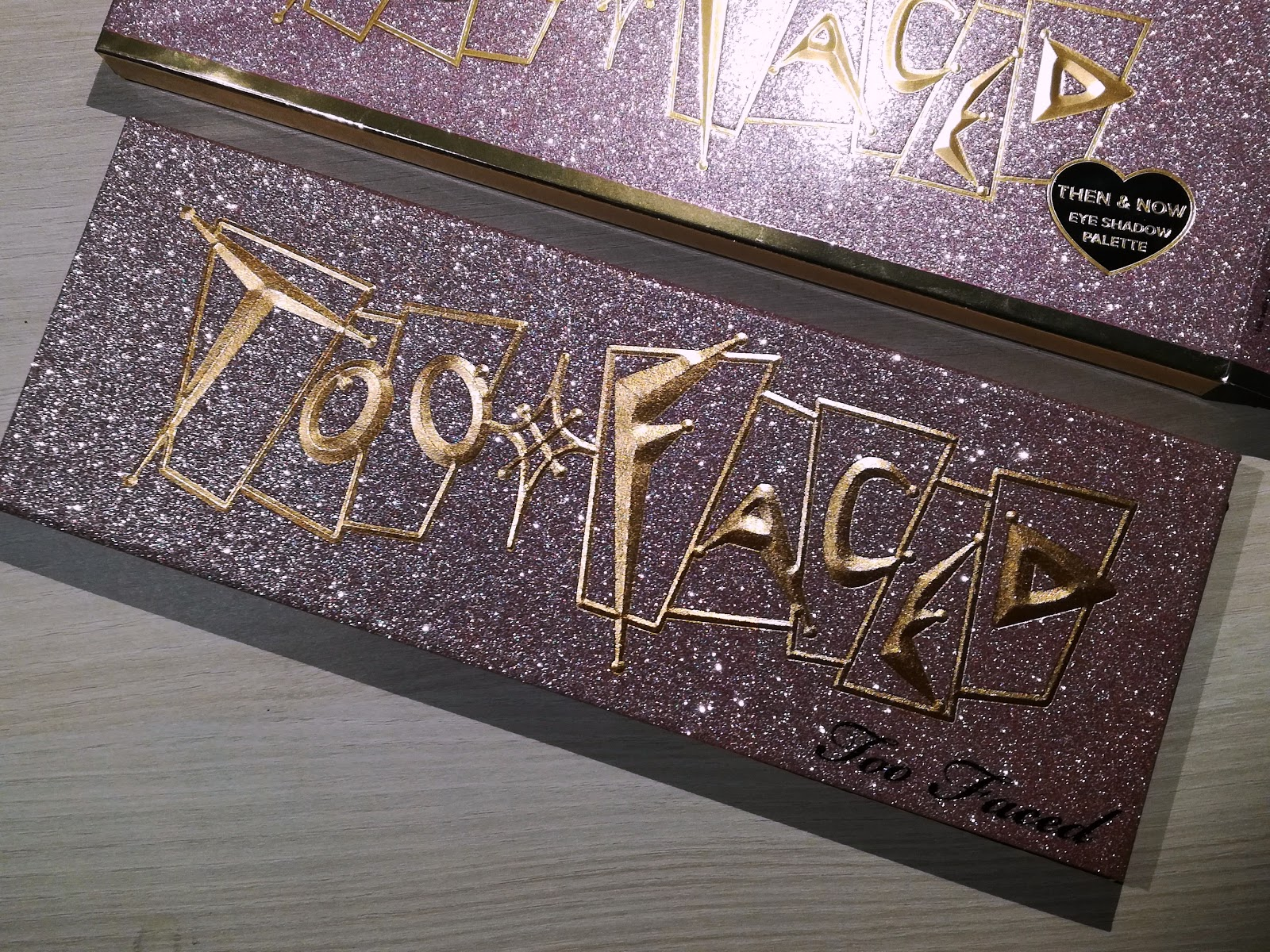 TOO FACED THEN & NOW