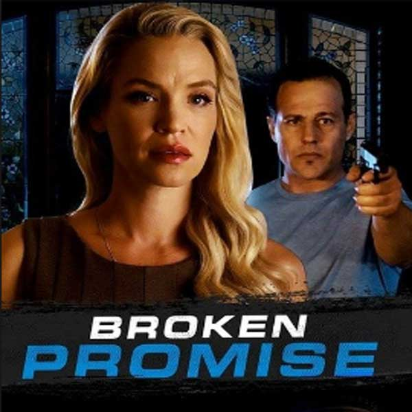 Broken Promise, Film Broken Promise, Synopsis, Broken Promise Trailer, Broken Promise Review, Download Poster Film Broken Promise 2016