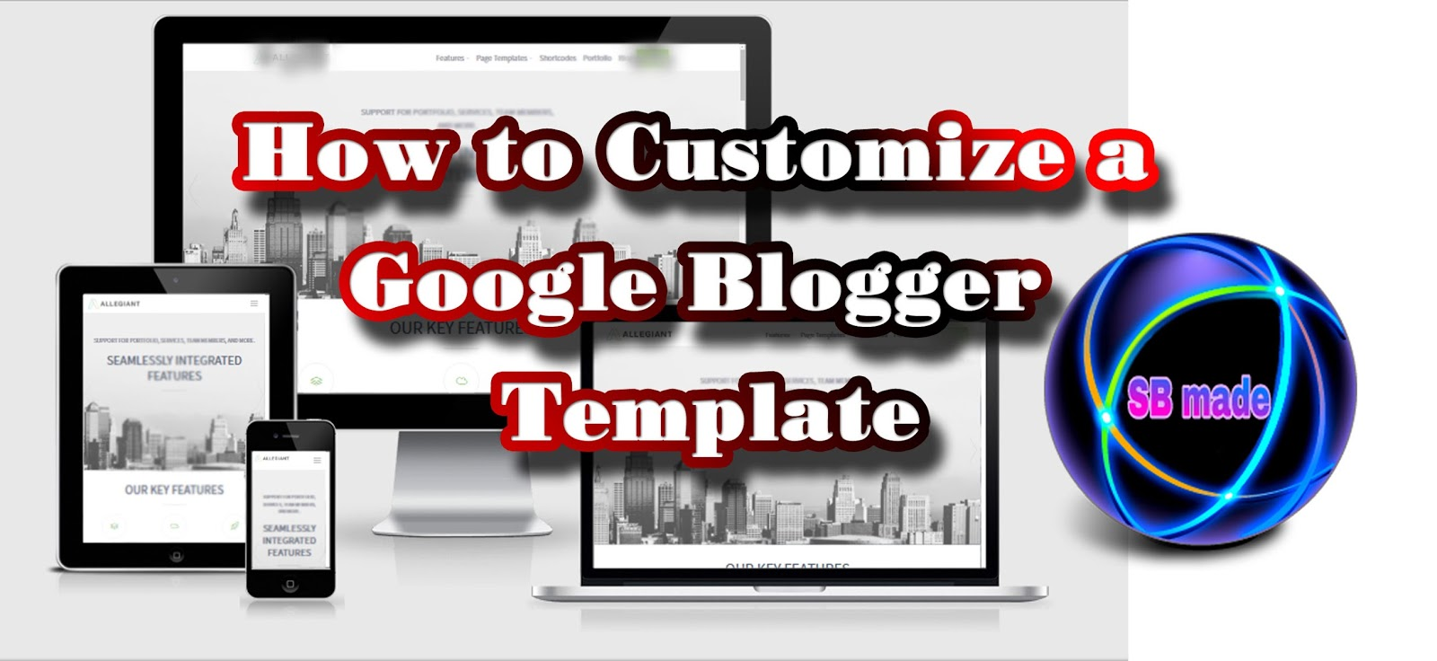 How to Customize a Google Blogger Template | SBmade | New Data Of ...