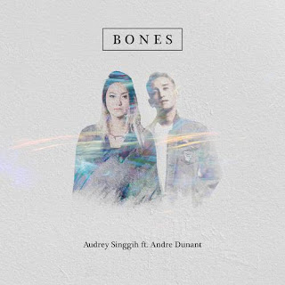 audrey-singgih---bones-feat-andre-dunant-lyrics