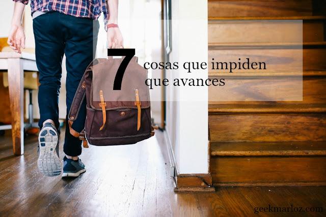 7 cosas que impiden que avances