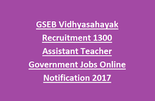 GSEB Vidhyasahayak Recruitment 1300 Assistant Teacher Government Jobs Online Notification 2017