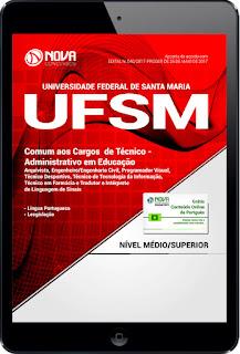 http://www.novaconcursos.com.br/apostila/digital/ufsm-rs-universidade-federal-de-santa-maria/download-ufsm-rs-2017-comum-cargos-nivel-medio-superior?acc=81e5f81db77c596492e6f1a5a792ed53