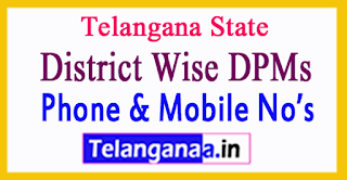 Telangana District Wise DPMs Mobile No. Details