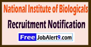 NIB National Institute of Biologicals Recruitment Notification 2017 Last Date 10-06-2017