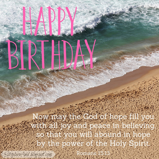 Happy Birthday with Romans 15:13 and a beach | scriptureand.blogspot.com