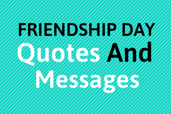 Friendship Day Quotes And Messages