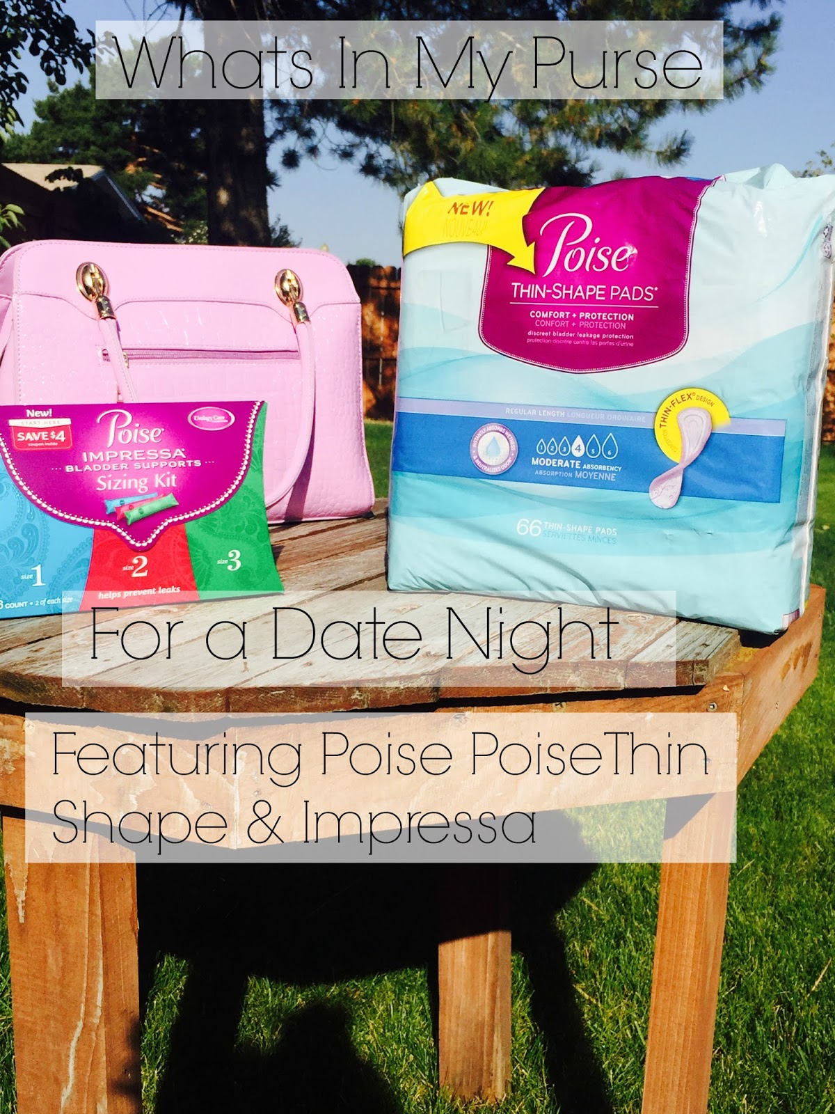 Poise thin-shape pads, impressa, poise impressa, poise impressa bladder support, poise stop leakage,  whats in my bag, whats in my bag for date night,