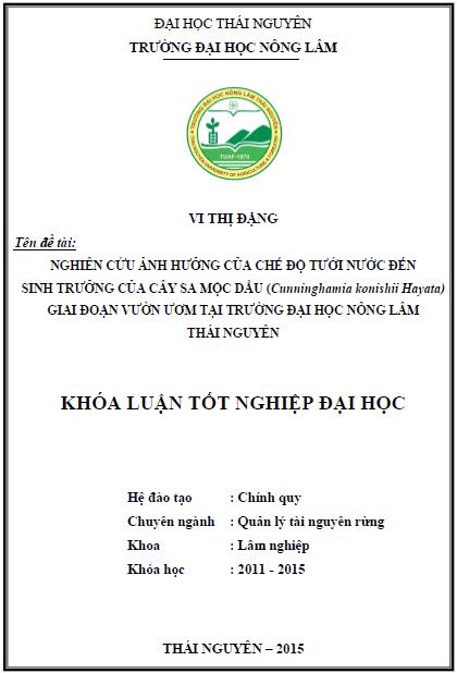 Nghiên cứu ảnh hưởng của chế độ tưới nước đến sinh trưởng của cây Sa mộc dầu (Cunninghamia konishii Hayata) giai đoạn vườn ươm tại Trường Đại học Nông Lâm Thái Nguyên